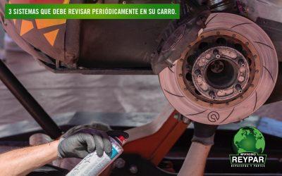 3 Sistemas que debe revisar periódicamente en su carro